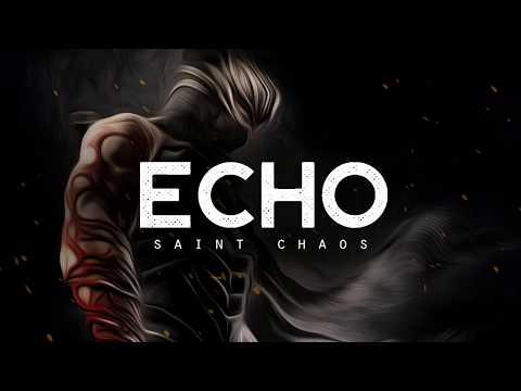 Echo - Saint Chaos (LYRICS)