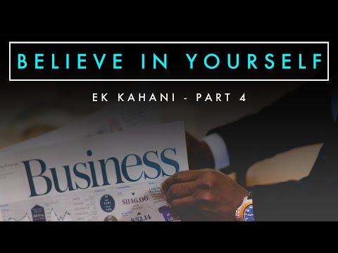 BELIEVE IN YOURSELF 🔥 EK Kahani – Part 4 | Best Motivational video in Hindi by Aditya Kumar | 2018