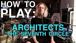 How To Play: The Seventh Circle by Architects