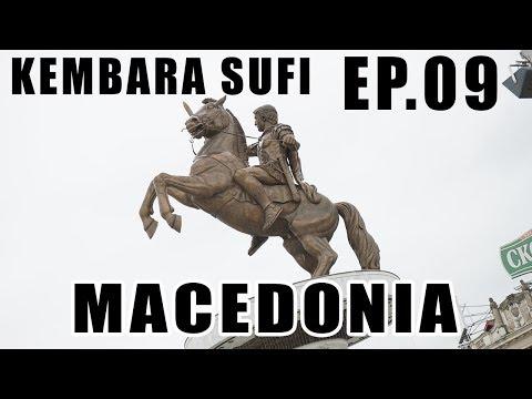Ep.09 Europe - Balkan Trip | Macedonia | Kembara Sufi