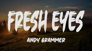 Andy Grammer - Fresh Eyes (Lyrics)