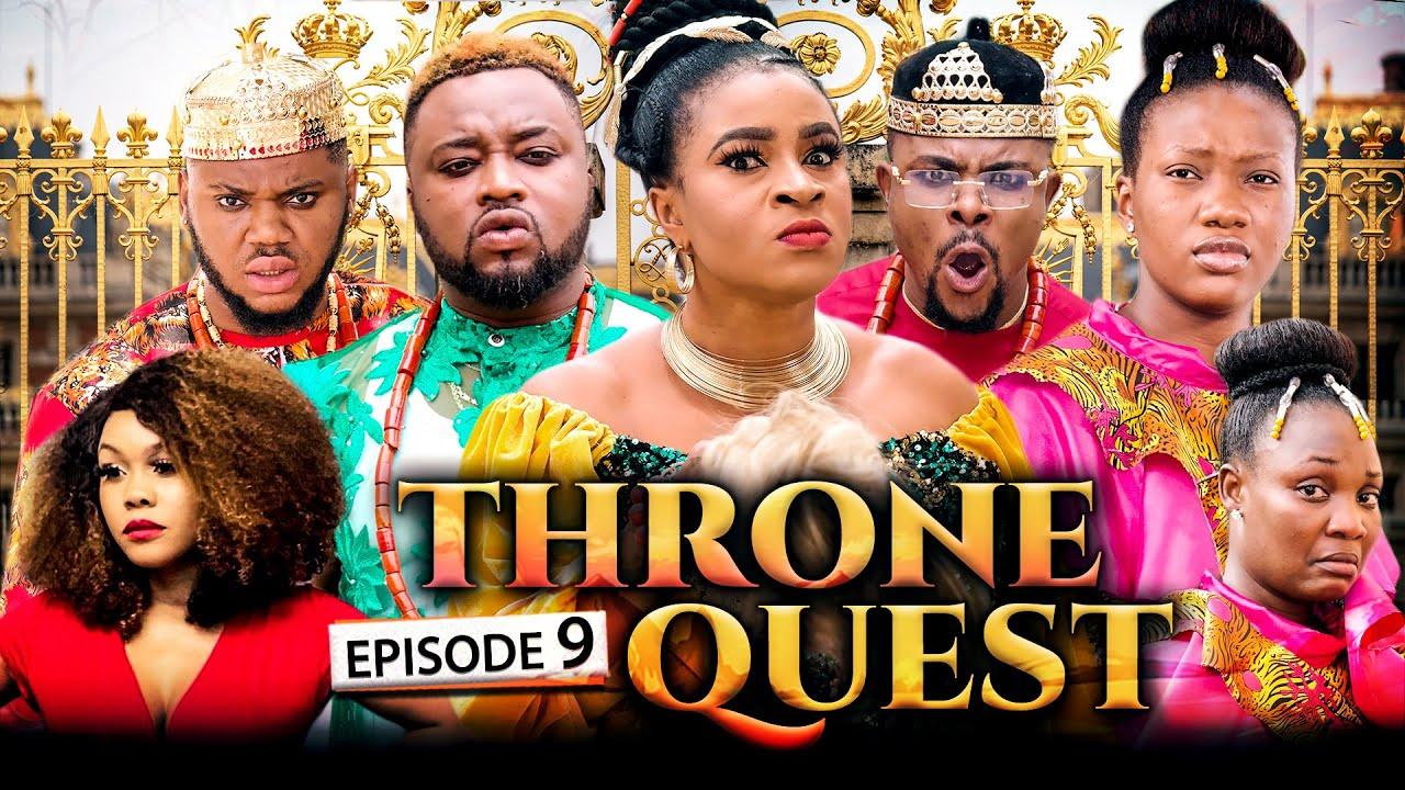 Download THRONE QUEST 9- Alex Usifo/Chuks Omalicha/Chinenye Nnebe/Mary Igwe/Somadina/Darlington. LATEST 2021