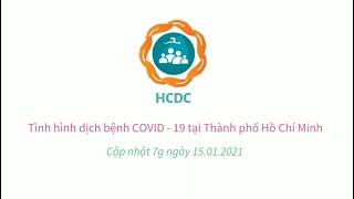 [HCDC] COVID-19: Tình hình tại Thành phố Hồ Chí Minh (cập nhật 7g ngày 15/01/2021)
