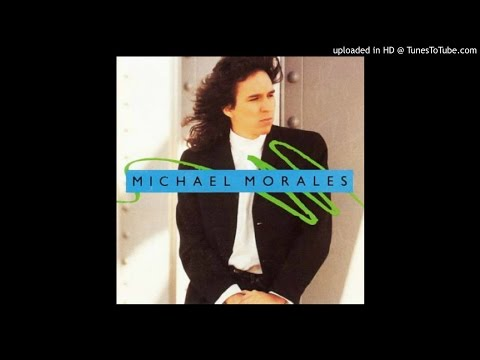 MICHAEL MORALES ~ I Don't Know [AOR]