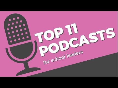 Top 11 Podcasts for School Leaders (Jan 2019)