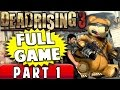 DEAD RISING 3 GAMEPLAY WALKTHROUGH (Full Game) PART 1