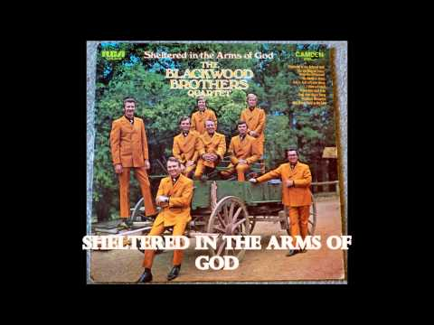 Sheltered in the Arms of God   The Blackwood Brothers Quartet