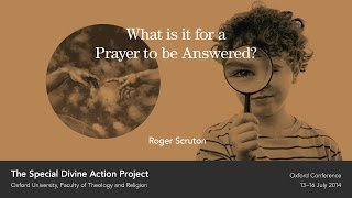 Roger Scruton - What is it for a Prayer to be Answered?