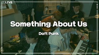 Daft Punk - Something About Us Live cover