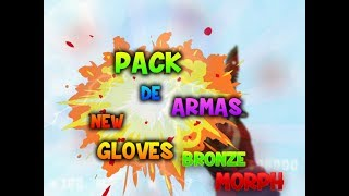PACK DE ARMAS DE CS GO PARA COUNTER STRIKE 1 6| NEW GLOVES BRONZE MORPH 2018 FABIKRAKEN CSGO