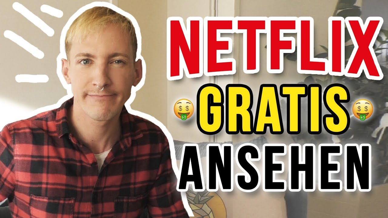 Netflix gratis anschauen Kostenlosen Streaming Account auf Netflix  bekommen   thajo torpedo