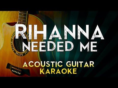Rihanna - Needed Me | Acoustic Guitar Karaoke Instrumental Lyrics Cover Sing Along