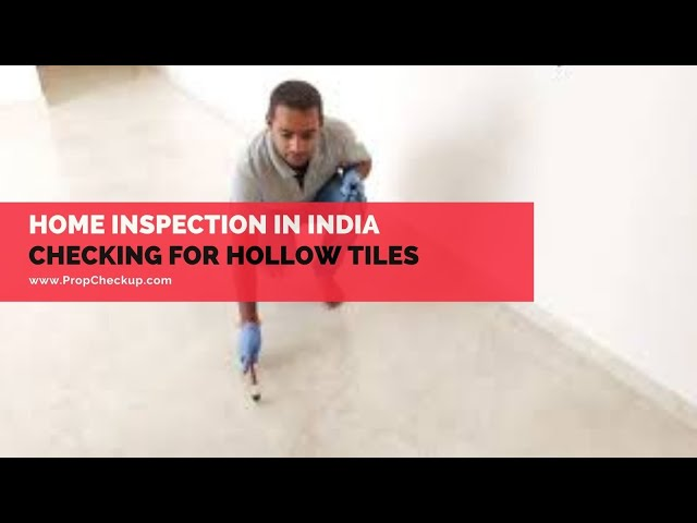 Home Inspection India - Checking For Hollow Tiles