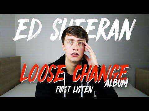 Ed Sheeran | Loose Change Album (First Listen)