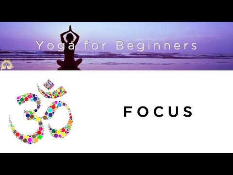 YOGA FOR BEGINNERS: FOCUS (Dharana)