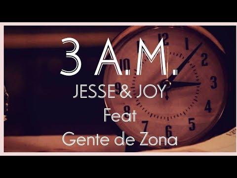 Jesse & Joy - Gente De Zona - 3 A.M. - LETRA