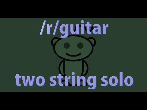Two String Improvised Solo - Reddit /r/guitar Challenge