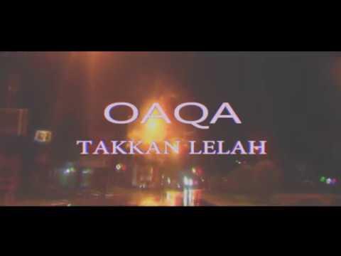 OAQA - TAKKAN LELAH (OFFICIAL LIRIK)