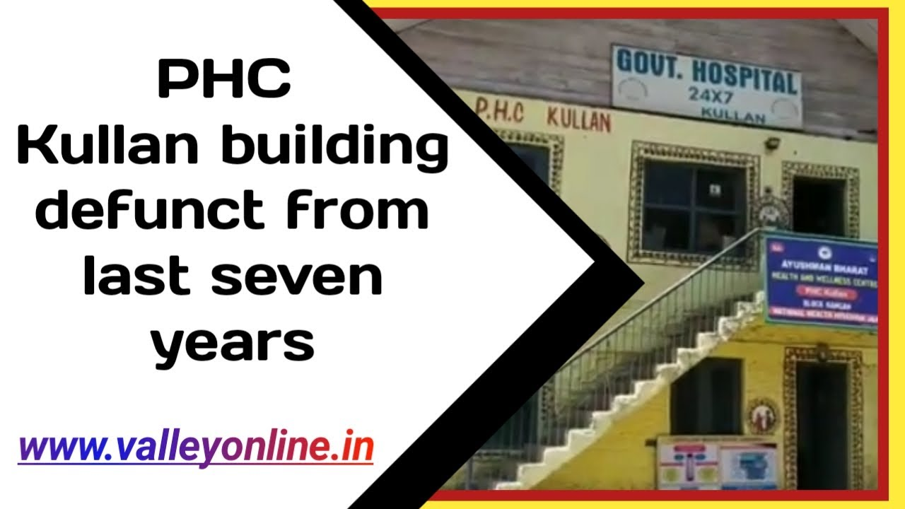 PHC Kullan building defunct from last seven years, locals demand immediate work for this building
