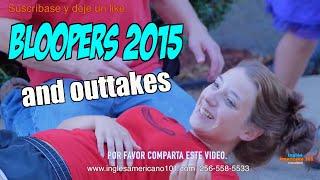 BLOOPERS Y OUTTAKES 2015 de Inglés Americano 101