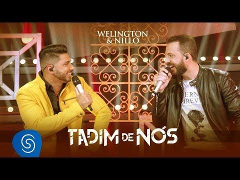 Welington & Nillo - Tadim de Nós (Tadim de Mim) (Clipe Oficial)