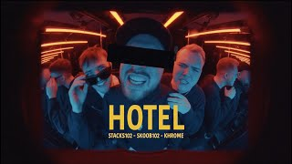 STACKS102 x SKOOB102 x KHROME - HOTEL (prod. by ASIDE) [Official Video]