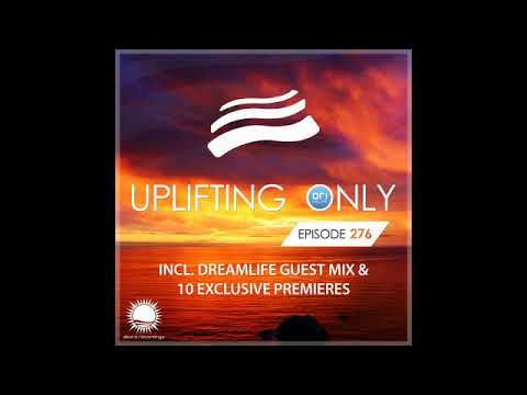 Ori Uplift - Uplifting Only 276 with DreamLife