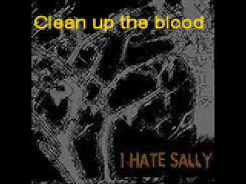 I Hate Sally - Clean Up The Blood