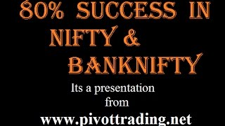 Getting 80% success in Nifty & BankNifty - (in Hindi) - www.pivottrading.co.in