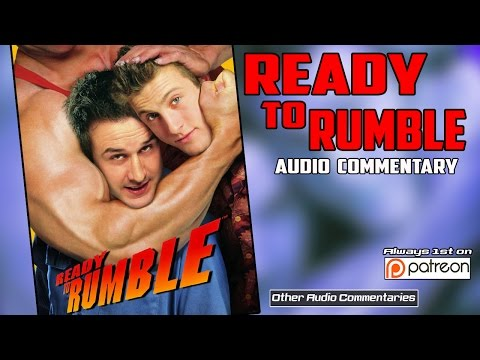 Ready To Rumble - Audio Commentary Podcast