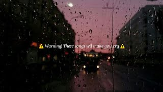 Sad songs // WARNING! These songs will make you cry