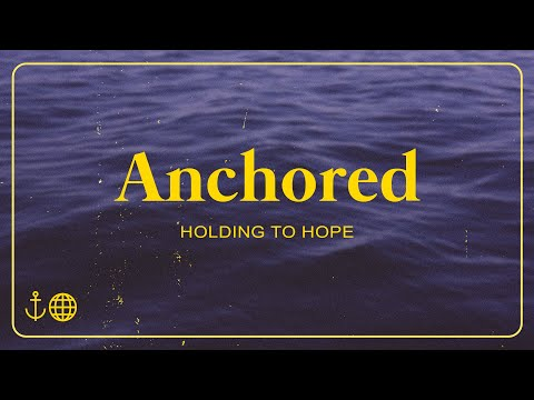 Global Life Night / Anchored - Holding To Hope