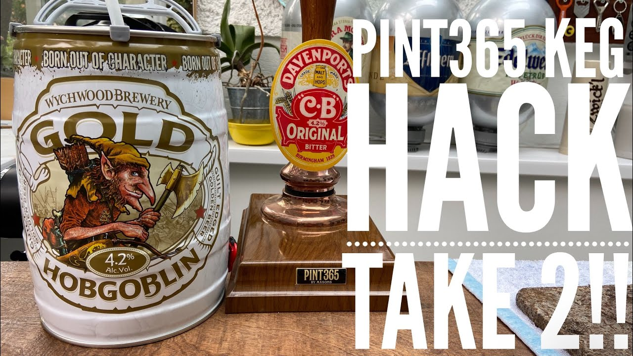 Take 2 Of The Pint365 Keg Hack!!!