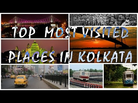 Top Most Visited Places in Kolkata, India you Must Visit: with Photo, Video, Description and History