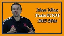 Bilan 2015-2016 de mes paris foot (PLT)