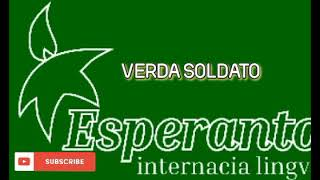 ESPERANTO MUSIC * VERDA SOLDATO