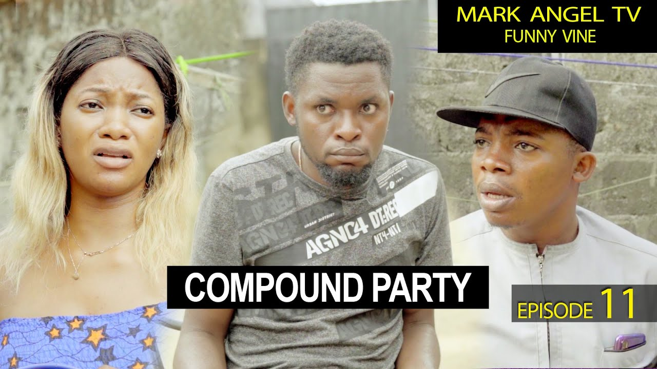 Download Compound Party   Mark Angel TV   (Episode 11) Caretaker Series
