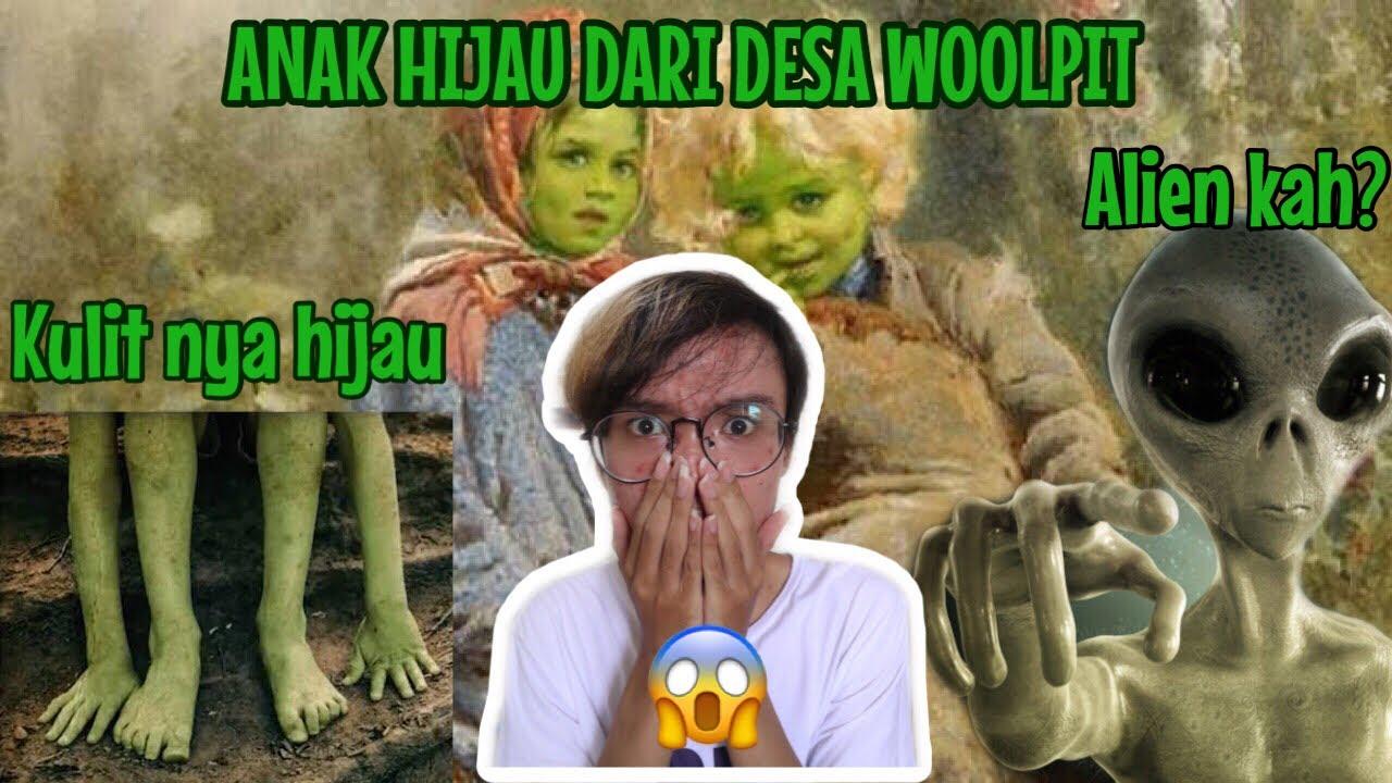 """MISTERI THE GREEN CHILDREN OF WOOLPIT SI """"MANUSIA HIJAU"""""""