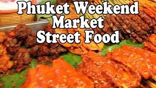 Phuket Street Food: Trying the Thai Street Food at Phuket Weekend Market
