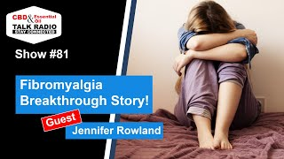 Show #83 - Fibromyalgia Breakthrough Story w/Jennifer Rowland