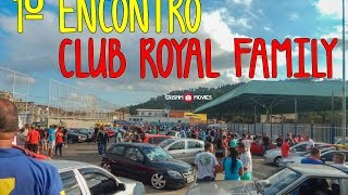 1º Encontro Club Royal Family=Crispim Movies