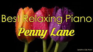 Penny Lane #1 🌸Best relaxing piano, Beautiful Piano Music | City Music