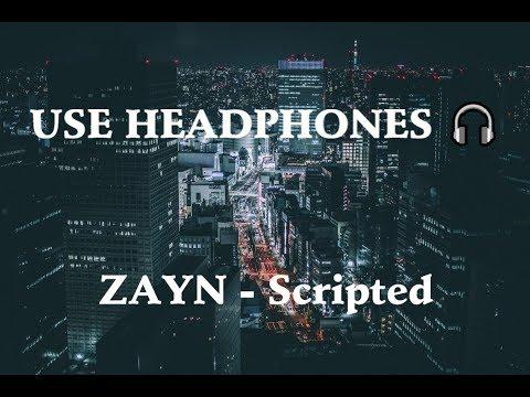 ZAYN - Scripted 8D  🎧