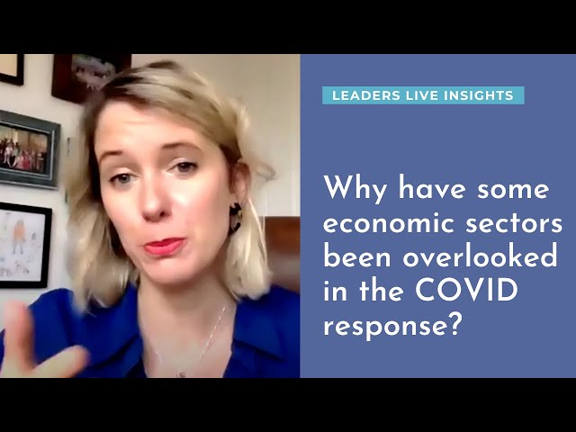 Why have some economic sectors been overlooked in the COVID response? | Leaders LIVE Insights
