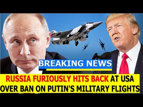 BREAKING NEWS TODAY 9/28/17, RUSSIA FURIOUSLY HITS BACK AT USA OVER BAN ON PUTIN'S MILITARY FLIGHTS