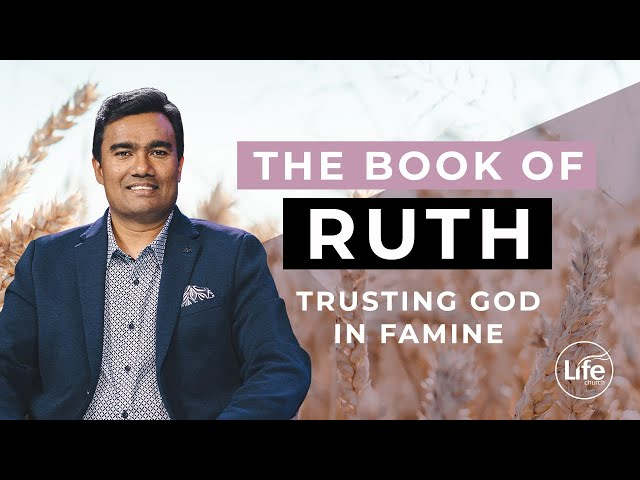 Ruth Part 1 - Trusting God In Famine  I Rev Paul Jeyachandran