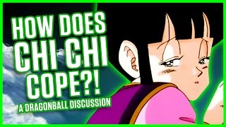HOW DOES CHI CHI COPE?! | A Dragonball Discussion