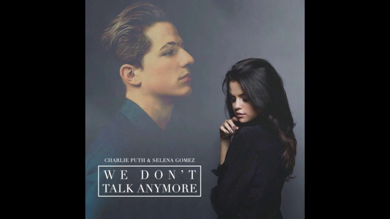 Resultado de imagen para Charlie Puth - We Don't Talk Anymore (feat. Selena Gomez