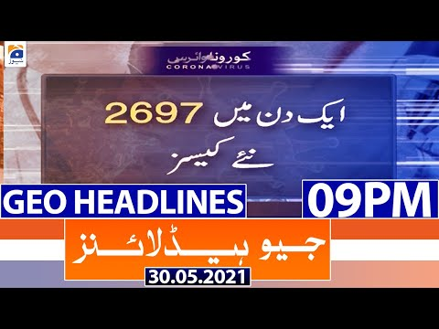 Geo Headlines 09 PM | 30th May 2021