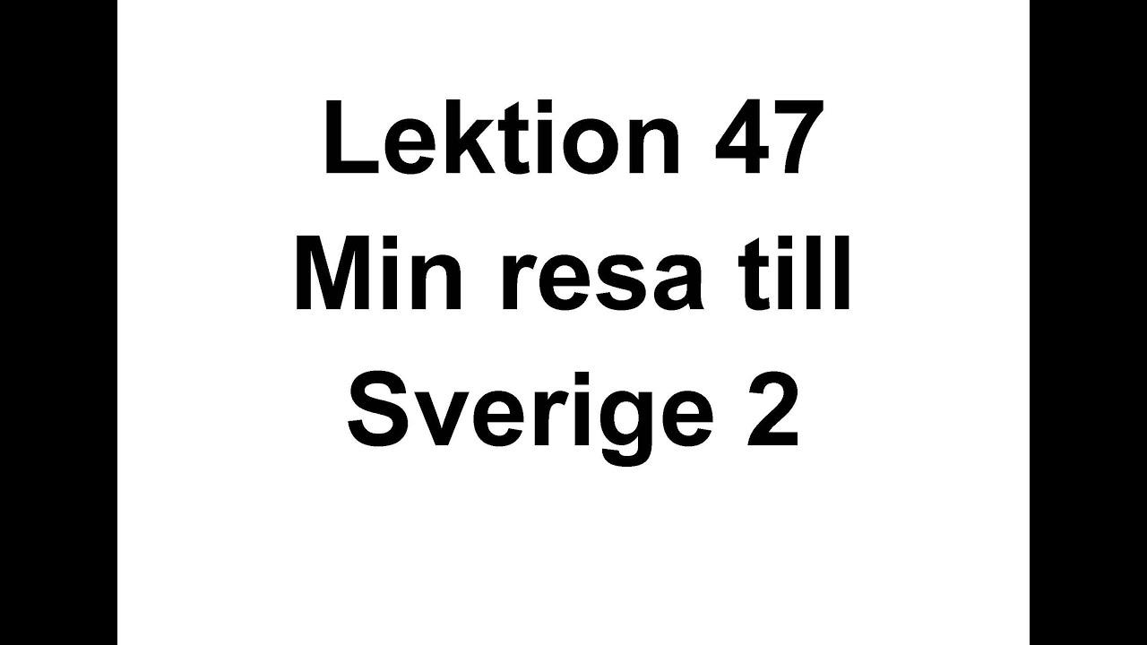 Lektion 47   Min resa till Sverige 2   Svenska för Nyanlända   Swedish for beginners